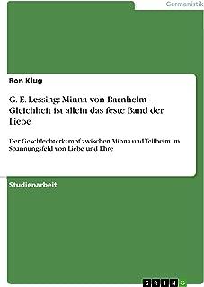G. E. Lessing: Minna von Barnhelm - Gleichheit ist allein das feste Band der Liebe: Der Geschlechterkampf zwischen Minna und Tellheim im Spannungsfeld von Liebe und Ehre (German Edition)