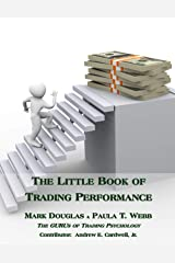 The Little Book of Trading Performance: Real-Life Exercises for Peak Trading Results Kindle Edition