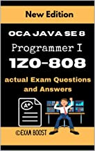 OCA Java SE 8 Programmer I 1Z0-808 actual Exam Questions and Answers: +100 practice exam questions (English Edition)