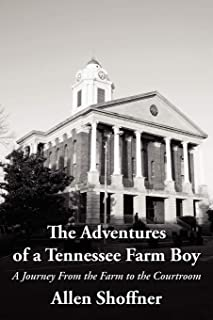 The Adventures of a Tennessee Farm Boy: A Journey From the Farm to the Courtroom