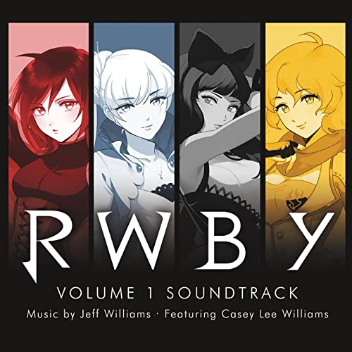 Rwby, Vol  1 (Music From The Rooster Teeth Series) by Jeff Williams