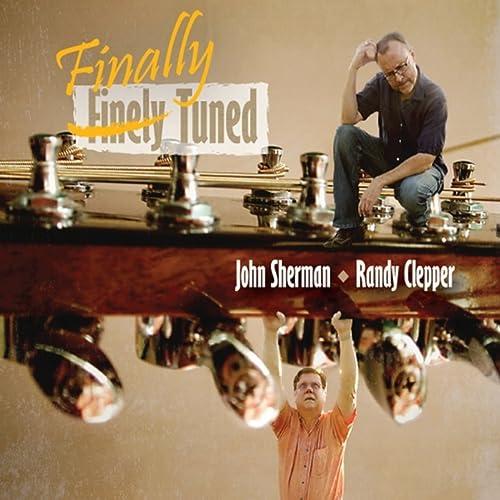 Finally Tuned de John Sherman & Randy Clepper en Amazon Music ...