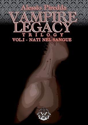 Nati nel sangue (Vampire Legacy Trilogy Vol. 1)
