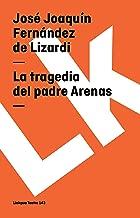 La tragedia del padre Arenas (Teatro nº 143) (Spanish Edition)