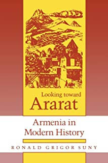 Looking toward Ararat: Armenia in Modern History