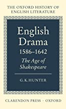 English Drama 1586-1642: The Age of Shakespeare (Oxford History of English Literature)