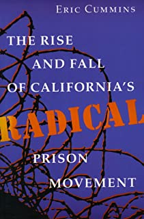 The Rise and Fall of California's Radical Prison Movement