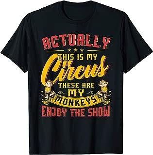 My Circus My Monkeys Shirt Funny Gift For Men Women