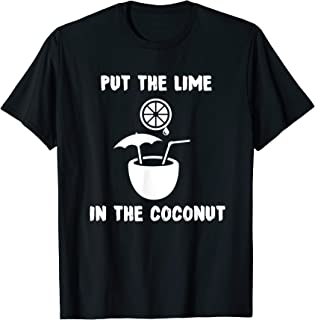 Put The Lime In The Coconut Funny Tshirt | Gift Idea