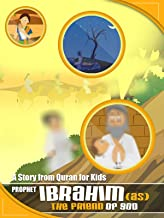 Story from Quran for Kids - Prophet Ibrahim (AS) - The Friend of God