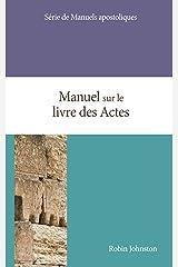 Manuel sur le livre des Actes (Manuels apostoliques t. 4) Format Kindle