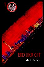 Bad Luck City (Near To The Knuckle Novellas Book 1)