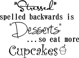 Stressed Spelled Backwards is Desserts so eat More Cupcakes Cute Funny Inspirational Vinyl Wall Decals Sayings Art Lettering