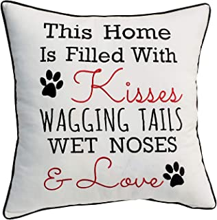 YugTex Pillowcases This Home is Filled with Kisses Wagging Tails Wet Noses & Love Pillow Cover,Dog Pillow Cover, Dog House Throw Pillow,Dog Love Home Decor Gift (18