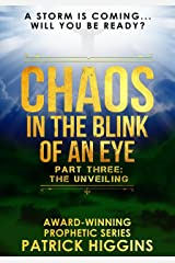 Chaos In The Blink Of An Eye Part Three: The Unveiling Kindle Edition