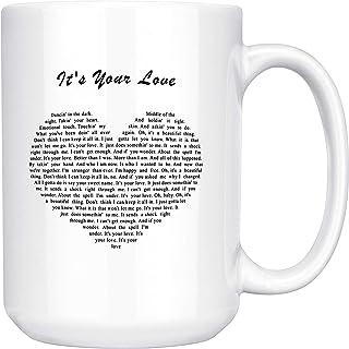 It`s Your Love Lyrics Ceramic Coffee Mug Tea Cup (15oz, White)