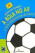A bola no ar: O rádio esportivo em São Paulo (Novas buscas em comunicação) (Portuguese Edition)