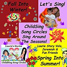 Childsing Song Circles: Sing Around the Seasons (3 Album Deluxe Set: Let's Sing / Fall Into Winter / Spring Into Summer)