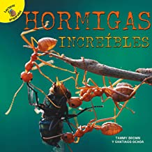 Plantas, animales y personas (Plants, Animals, and People) Hormigas increíbles, Grades PK - 2: Amazing Ants (Spanish Edition)