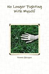 No Longer Fighting With Myself Paperback