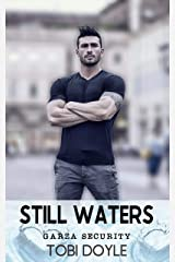 Still Waters (Garza Security Book 1) Kindle Edition