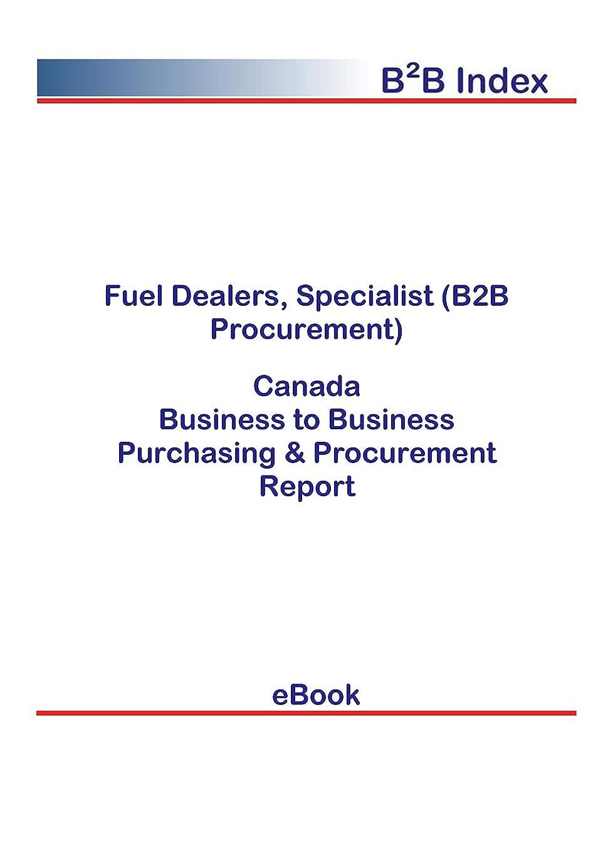 エピソードデコレーションビジネスFuel Dealers, Specialist (B2B Procurement) in Canada: B2B Purchasing + Procurement Values (English Edition)