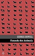 """Fazenda dos Animais: ou """"Revolução dos Bichos"""". Edição integral. Inclui prefácio do autor e tradução inédita de """"Por que e..."""