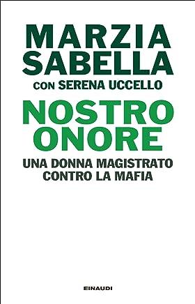 Nostro Onore: Una donna magistrato contro la mafia (Einaudi. Passaggi)