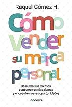 Cómo vender su marca personal: Descubra sus talentos, conéctese con los demás y encuentre nuevas oportunidades (Spanish Edition)