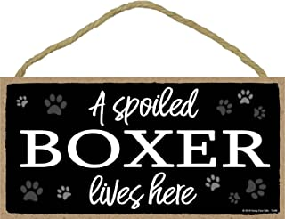 A Spoiled Boxer Lives Here - 5 x 10 inch Hanging Wood Sign Home Decor, Wall Art, Boxer Dog Gifts