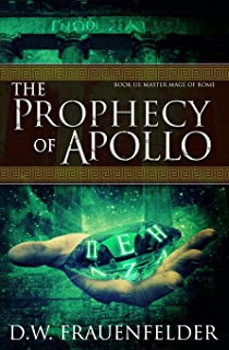 The Prophecy of Apollo: Book III of the Master Mage of Rome Series
