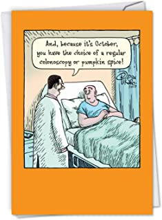 Pumpkin Spice Colonoscopy - Funny Halloween Card with Envelope (4.63 x 6.75 Inch) - Happy Halloween Comic, Hospital Cartoon Joke C6233HWG