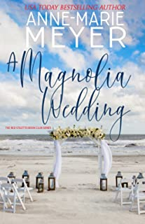 A Magnolia Wedding: A Sweet, Small Town Story (The Red Stiletto Book Club)