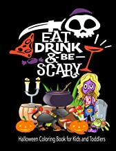 Eat Drink & Be Scary Halloween Coloring Book for Kids and Toddlers: Awesome Creepy Coloring Book Gift For Creative Kids An...