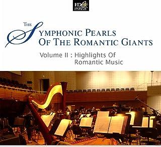 Johannes Brahms and Antonin Dvorak : Symphonic Pearls Of Romantic Giants (Volume II: Highlights Of Romantic Music)