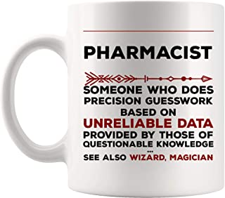 Definition Meaning Pharmacist Mug Best Coffee Cup Gift Precision Gesswork Base On Unreliable Data | Pharmacy Medicine Man Funny World Best Gift Mom Dad Future Most Awesome