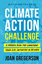 Climate Action Challenge: A Proven Plan for Launching Your Eco-Initiative in 90 Days