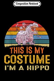 Composition Notebook: This Is My Costume Hippo Vintage Halloween Gifts Journal/Notebook Blank Lined Ruled 6x9 100 Pages