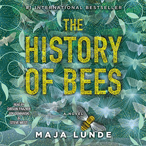 The History of Bees                   By:                                                                                                                                 Maja Lunde                               Narrated by:                                                                                                                                 Joy Osmanski,                                                                                        Steve West,                                                                                        Gibson Frazier                      Length: 12 hrs and 8 mins     87 ratings     Overall 4.0