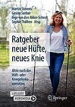 Ratgeber neue Hüfte, neues Knie: Aktiv nach der Hüft- oder Kniegelenksoperation (German Edition)