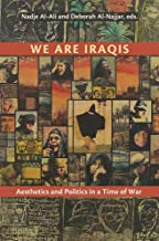 We Are Iraqis: Aesthetics and Politics in a Time of War (Contemporary Issues in the Middle East)
