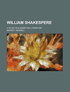 William Shakespere; A Study in Elizabethan Literature