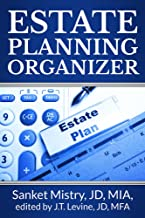 Estate Planning Organizer: Legal Self-Help Guide to get your life's records into organized forms that you can store as a planner for family and executors as part of your plan for after your funeral
