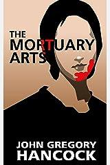 The Mortuary Arts Kindle Edition
