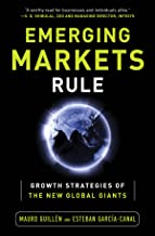 Emerging Markets Rule: Growth Strategies of the New Global Giants (English Edition)