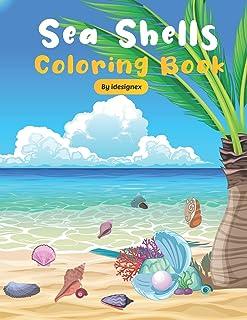 Sea Shells Coloring Book: A Beautiful Sea Shells Coloring Book For Sea Life Lovers.