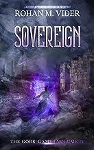 Sovereign (The Gods' Game, Volume IV): A LitRPG novel (English Edition)