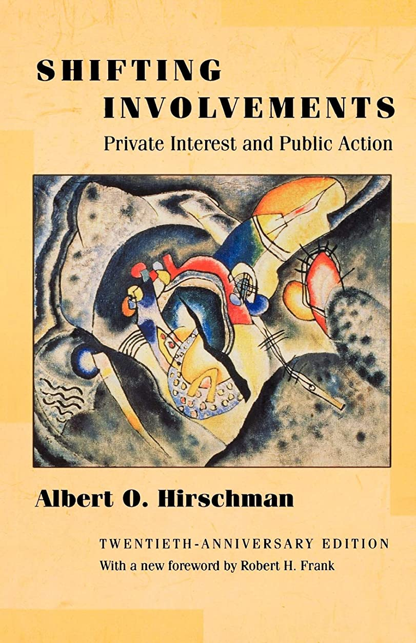 肝面伝統的Shifting Involvements: Private Interest and Public Action (Eliot Janeway Lectures on Historical Economics)