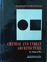 Chinese and Indian Architecture: The City of Man, the Mountain of God, and the Realm of the Immortals