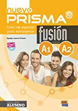 Permalink to Nuevo prisma. Fusion A1/A2. Libro del alumno. Per le Scuole superiori. Con espansione online: Curso de Espanol para Extranjeros PDF